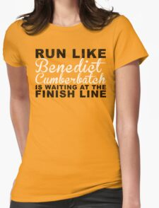 Run Like Benedict Cumberbatch is Waiting at the Finish Line Womens Fitted T-Shirt