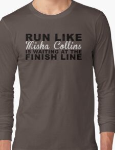 Run Like Misha Collins is Waiting at the Finish Line Long Sleeve T-Shirt