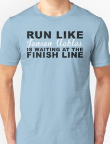 Run Like Jensen Ackles is Waiting at the Finish Line Unisex T-Shirt