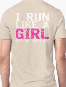 Run Like a Girl Unisex T-Shirt
