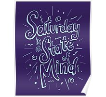 Saturday State of Mind Poster