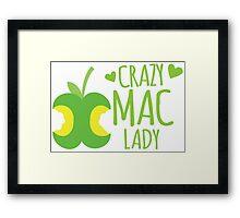 Crazy MAC Lady Framed Print