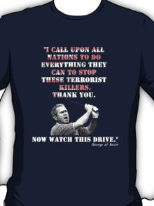 Now Watch This Drive T-Shirt