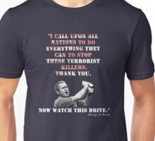 Now Watch This Drive Unisex T-Shirt