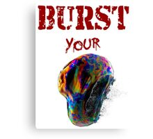 Burst Your Bubble Canvas Print