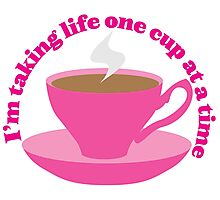I'm taking life one cup at a time (Tea cup) Photographic Print