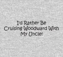 Id Rather Be Cruising Woodward With My Uncle Kids Tee