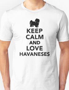 Keep calm and love Havaneses Unisex T-Shirt