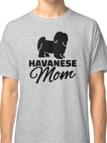 Havanese Mom Classic T-Shirt