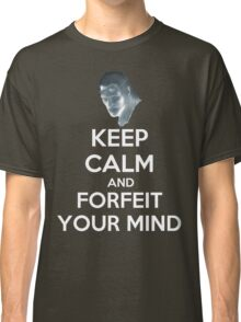 FORFEIT YOUR MIND Classic T-Shirt