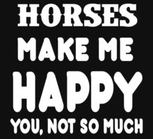 Horses Make Me Happy You, Not So Much by rbkrishna
