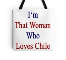 I'm That Woman Who Loves Chile  Tote Bag