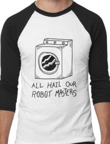 All hail our robot masters - washing mashine Men's Baseball ¾ T-Shirt