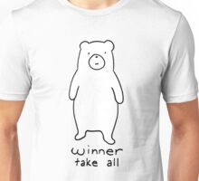 Winner take all - cuddly bear Unisex T-Shirt