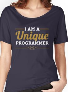 programmer : i am a unique programmer Women's Relaxed Fit T-Shirt
