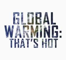 Global Warming: That's hot by Marcus Mawby