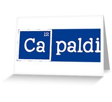 Capaldi, the 12th Element Greeting Card