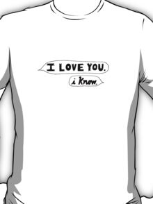 I Love You, I Know - Star Wars T-Shirt