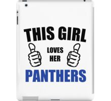 THIS GIRL LOVES HER PANTHERS iPad Case/Skin
