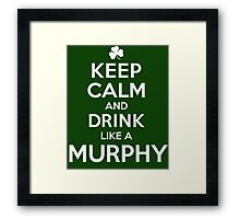 Hilarious 'Keep Calm and Drink Like a Murphy' St. Patrick's Day Hoodie and Acccessories Framed Print