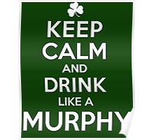 Hilarious 'Keep Calm and Drink Like a Murphy' St. Patrick's Day Hoodie and Acccessories Poster
