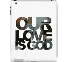 Our Love is God (Snack Shack) iPad Case/Skin
