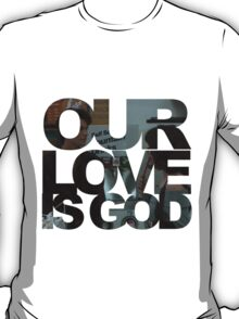 Our Love is God (Snack Shack) T-Shirt