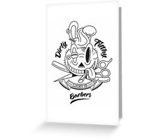 Dirty Filthy Barbers Greeting Card