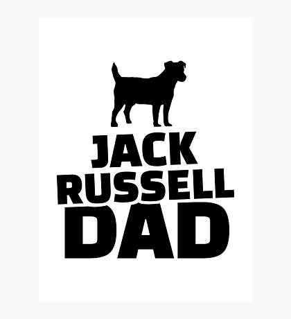 Jack Russel Dad Photographic Print
