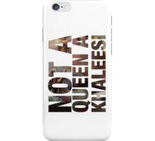 Not a Queen a Khaleesi (Dragon) iPhone Case/Skin