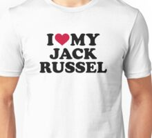 I love my Jack Russel Unisex T-Shirt