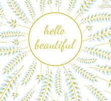 hello beautiful by AnnaGo