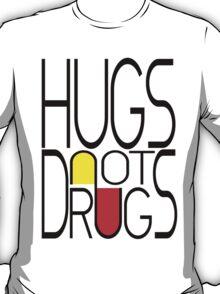 Hugs not Drugs. T-Shirt