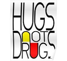 Hugs not Drugs. Poster