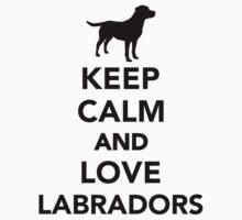 Keep calm and love Labradors by Designzz