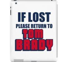 IF LOST PLEASE RETURN TO TOM BRADY iPad Case/Skin