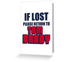 IF LOST PLEASE RETURN TO TOM BRADY Greeting Card