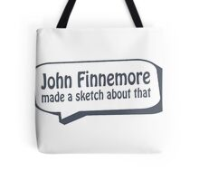 John Finnemore made a sketch about that Tote Bag