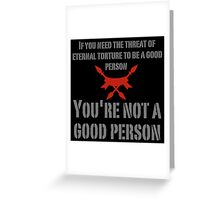 If You Need the Threat of Hell Greeting Card