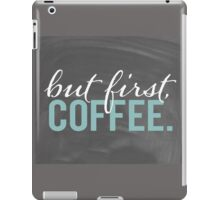 But First Coffee Chalkboard Morning Breakfast Cozy Design iPad Case/Skin