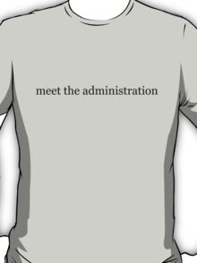 meet the administration T-Shirt