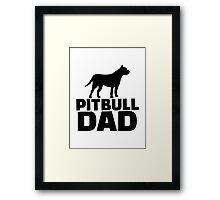 Pitbull Dad Framed Print