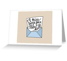 I Miss Your Face like Hell Greeting Card
