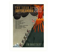 Tour of Sufferlandria 2013 Art Print