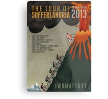 Tour of Sufferlandria 2013 Metal Print