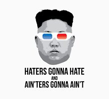Kim Jong Un - Haters Gonna Hate Unisex T-Shirt