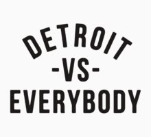 Detroit VS Everybody Black by owned