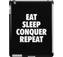 EAT SLEEP CONQUER REPEAT iPad Case/Skin
