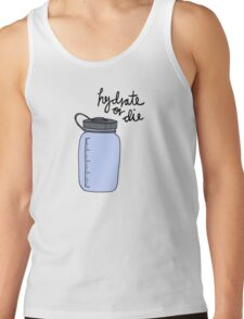 Hydrate or Die Tank Top