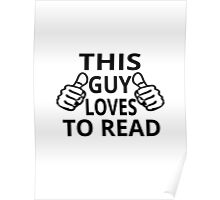 This Guy Loves To Read Poster